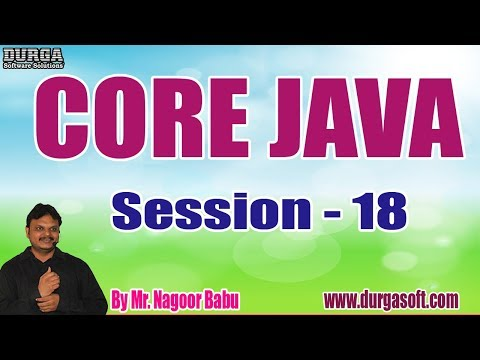 CORE JAVA tutorials || Session - 18 || by Mr. Nagoor Babu On 12-12-2019 @ 9AM thumbnail
