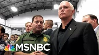Trump VP Pence Stares Blankly At Nearly 400 Migrants In Overcrowded Cages | The 11th Hour | MSNBC