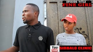 connectYoutube - SIRBALO CLINIC - FINE GIRL (NIGERIA COMEDY)