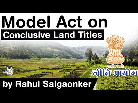 Conclusive Land Titling model act proposed by NITI Aayog - Why India needs land reforms? #UPSC #IAS