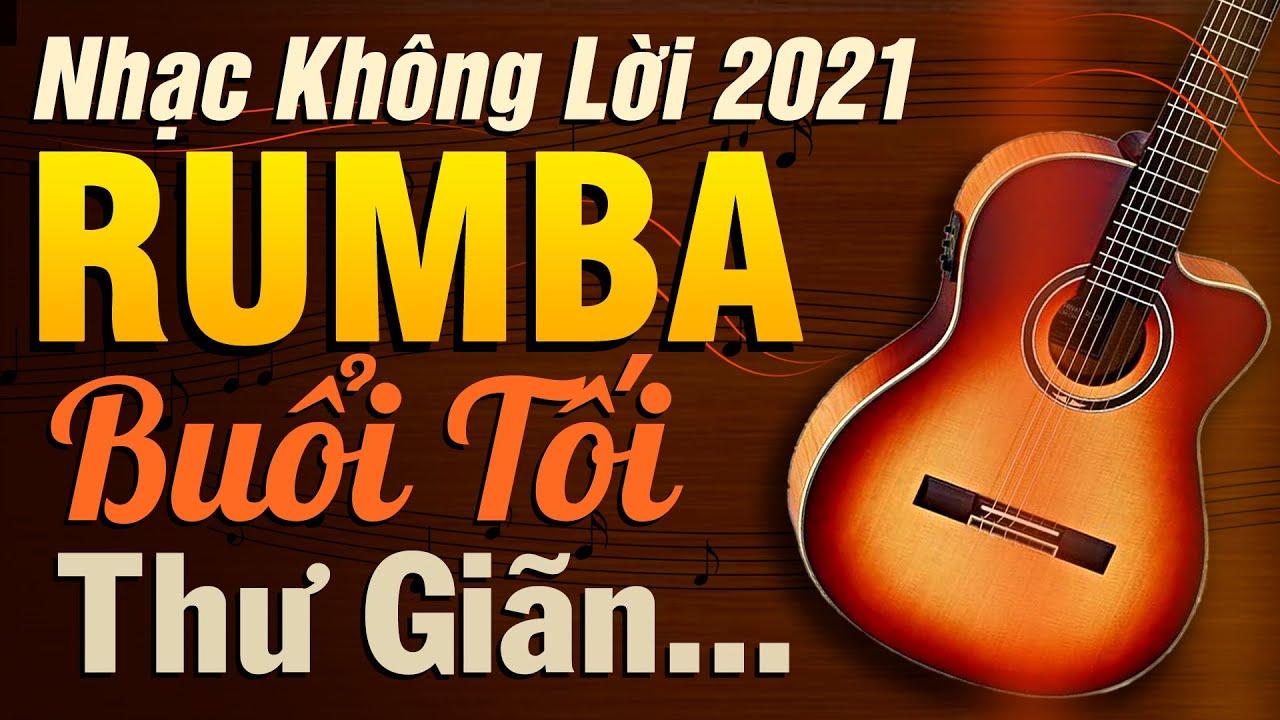 Nhạc Không Lời Rumba Buổi Tối Thư Giãn | Hòa Tấu Guitar Không Lời | Nhạc Phòng Trà Cafe 2021