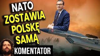 NATO Zostawia Polskę Samą, Bo Turcja Blokuje Plan Wsparcia - Analiza Komentator Wojsko Armia Rosja