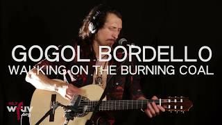 "Gogol Bordello - ""Walking on the Burning Coal"" (Live at WFUV)"