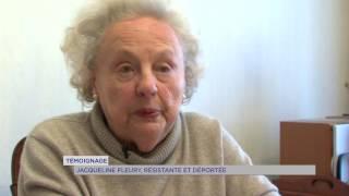 Témoignage : Jacqueline Fleury résistante et déportée