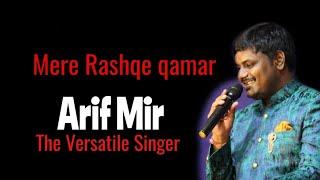 MERE RASHQE QAMAR -ARIF MIR 2018