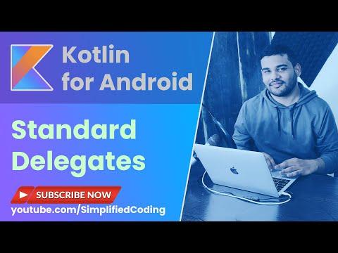 Kotlin Standard Delegates - Lazy, Observable and Vetoable