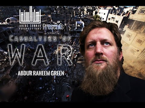 Casualties of war - Brother Abdur Raheem Green