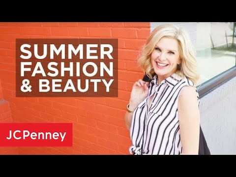 Summer 2019 Fashion And Beauty Tips | JCPenney