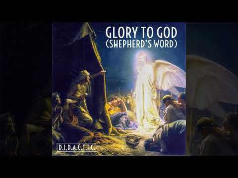 D.I.D.A.C.T.I.C. - Glory to God (Shepherd's Word)