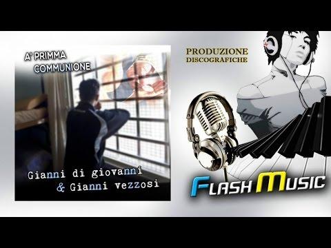Gianni Di Giovanni Ft. Gianni Vezzosi - A primma communione