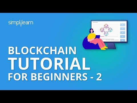 Blockchain Tutorial For Beginners - 2 | Blockchain Technology | Blockchain Tutorial | Simplilearn