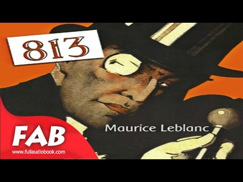 813 Full Audiobook by Maurice LEBLANC by Action & Adventure, General, Detective Fiction
