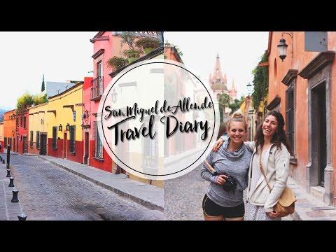 SAN MIGUEL DE ALLENDE, MEXICO | TRAVEL DIARY