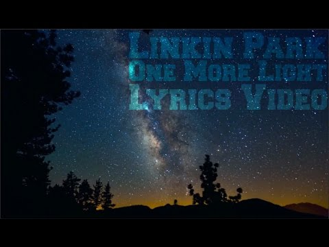 Linkin Park - One More Light ( Lyrics Video ) - YouTube