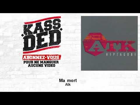 Atk - Ma mort - feat. Oxmose, Fredy K
