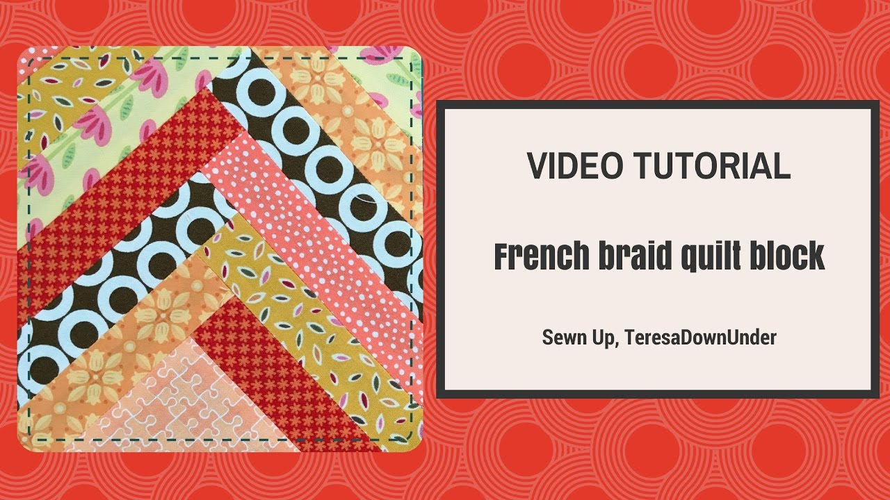 Video Tutorial French Braid Quilt Block Youtube