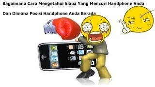 Cara Mengetahui Pencuri Handphone atau Perangkat Sejenis Menggunakan Aplikasi