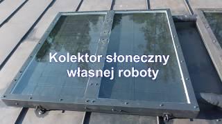 Kolektor słoneczny własnej roboty - Solar collector DIY