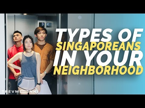 12 Types of Singaporeans in Your Neighborhood