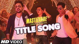 MASTIZAADETitle Song (VIDEO) | Riteish Deshmukh, Tusshar Kapoor, Vir Das| Meet Bros Anjjan|T-Series