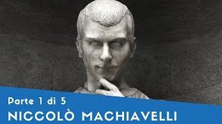 Niccolò Machiavelli - Parte I (la vita [1])