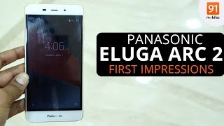 Panasonic Eluga Arc 2 First look Hands On Price