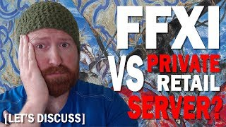 Should you play FFXI on a Private Server? [Retail Vs Private] [Let's Discuss]