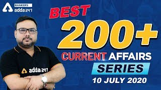 Best 200+ Current Affairs for SBI Clerk Mains, SBI PO | IBPS RRB 2020 | 10 July 2020