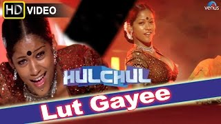 Lut Gayee (hd) Full Video Song | Hulchul | Akshaye