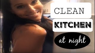 CLEAN KITCHEN AT NIGHT /  CLEANING MOTIVATION 2018/ CLEAN WITH ME/ WATCH ME CLEAN 2018