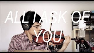 All I Ask of You (Phantom of the Opera) Violin Cover