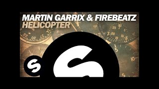 Repeat youtube video Martin Garrix & Firebeatz - Helicopter (Original Mix)