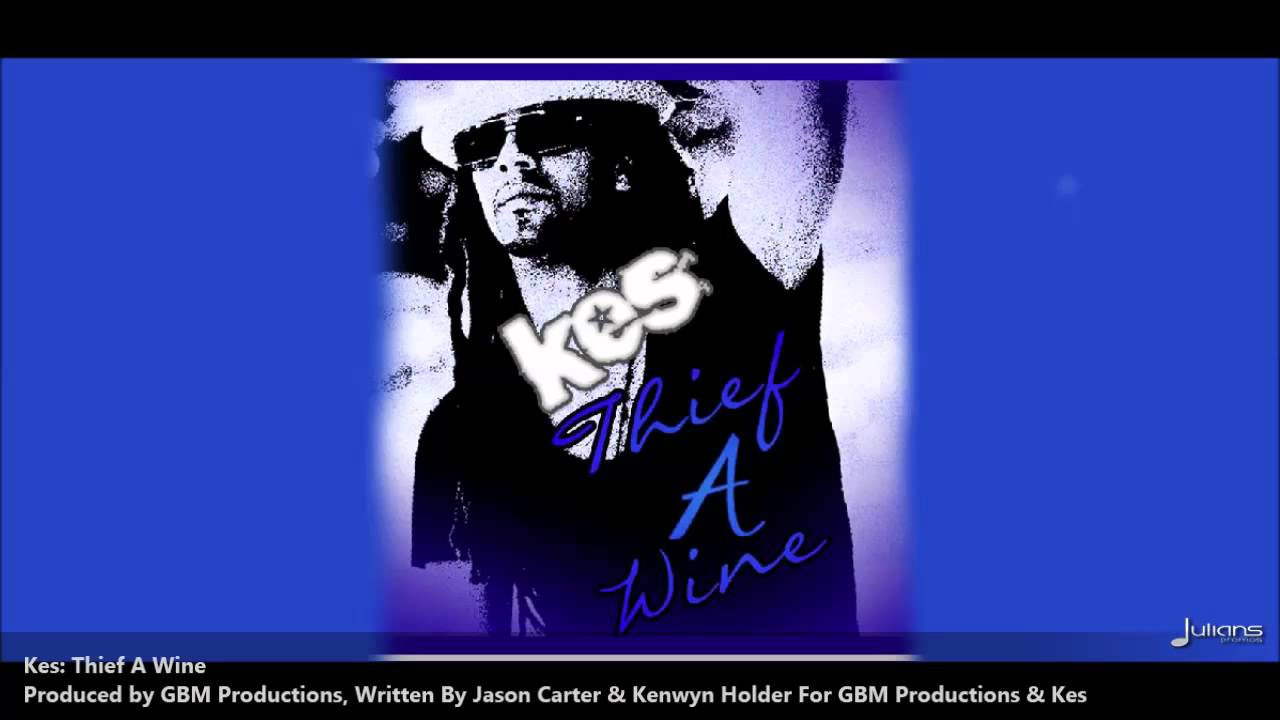 kes-thief-a-wine-2013-soca-music-produced-by-gbm-productions-trinidad-julianspromostv-2018-music