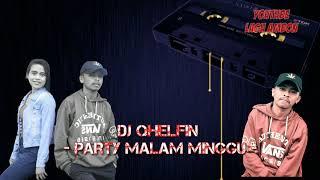 DJ QHELFIN - PARTY MALAM MINGGU