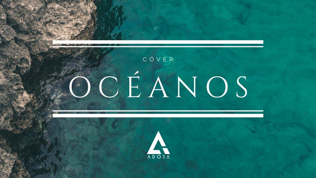 Océanos (Cover) - #ADORA