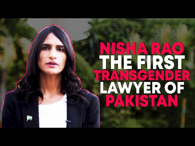 Nisha Rao - Pakistan's First Transgender Lawyer