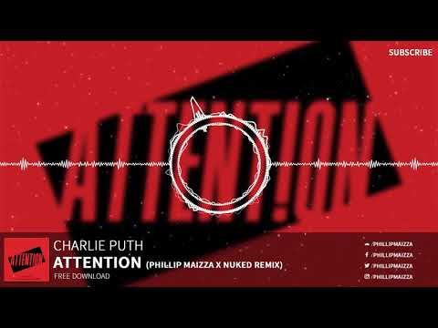 Charlie Puth - Attention (Phillip Maizza x NUKED Remix) [FREE DOWNLOAD!]