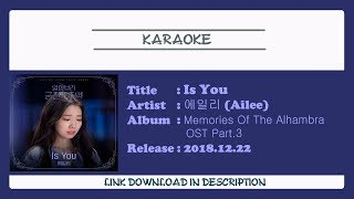 [KARAOKE] AILEE (에일리) – Is You (Memories of the Alhambra OST Part 3)
