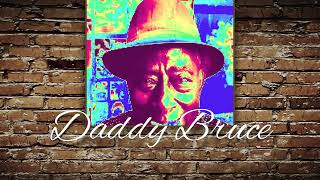 Daddy Bruce Documentary 11/19/2020, 8pm