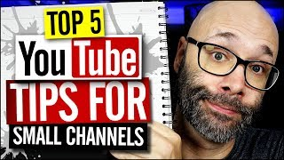 Top 5 YouTube Tips For Small Channels