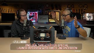 Threadripper 2 launch special with Jim Anderson of AMD | The Full Nerd SE