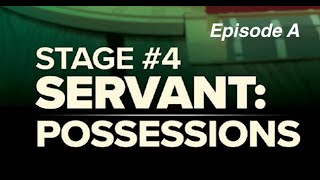 Consecration - Session 5 - Servant: Possessions (Episode A)
