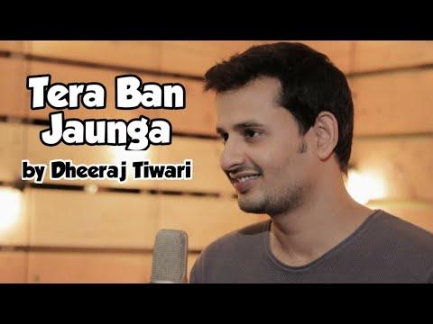 #kabirsingh-#terabanjaunga-#dheerajtiwari-kabir-singh:-tera-ban-jaunga-(cover-song)-|dheeraj-tiwari