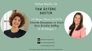 Hülya Mutlu ile Tam Üstüne Batın - Konuk Esra Ertekin Gülbay - 30.05.2021