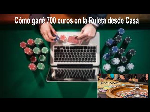 Cómo gané 700 euros desde casa jugando en la Ruleta Europea en España 💪 Casino online