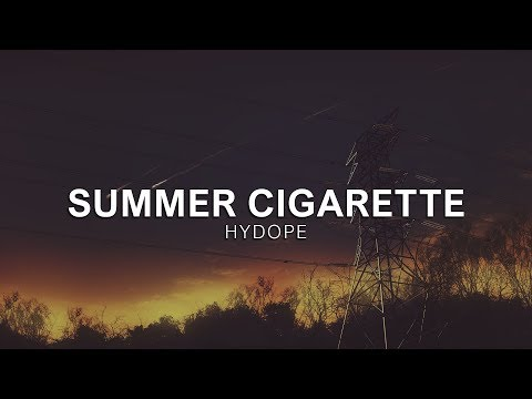 Hydope - Summer Cigarette [Vibes Release]