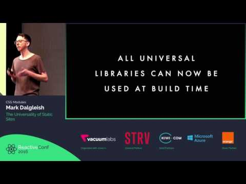ReactiveConf 2016 - Mark Dalgleish: The Universality of Static Sites