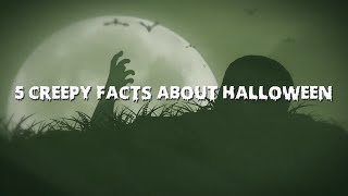5 Creepy Facts About Halloween!