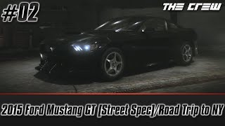 The Crew (PC): 2015 Ford Mustang GT (Street Spec)/Road Trip To New York (Episode #02)