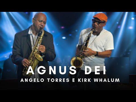 AGNUS DEI - Angelo Torres e Kirk Whalum - (DVD Minha História - OFICIAL HD)